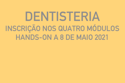 Curso modular de dentisteria (três teóricos + hands-on a 08/05/2021)