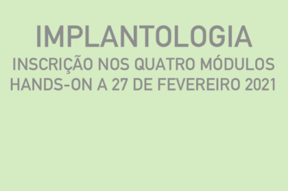 Curso modular de implantologia (três teóricos + hands-on a 27/02/2021)