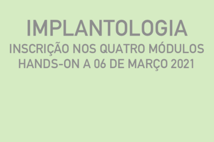 Curso modular de implantologia (três teóricos + hands-on a 06/03/2021)