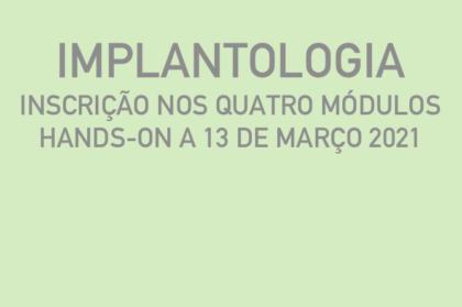 Curso modular de implantologia (três teóricos + hands-on a 13/03/2021)