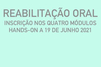 Curso modular de reabilitação oral (três teóricos + hands-on a 19/06/2021)