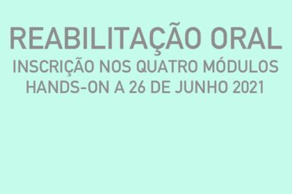 Curso modular de reabilitação oral (três teóricos + hands-on a 26/06/2021)